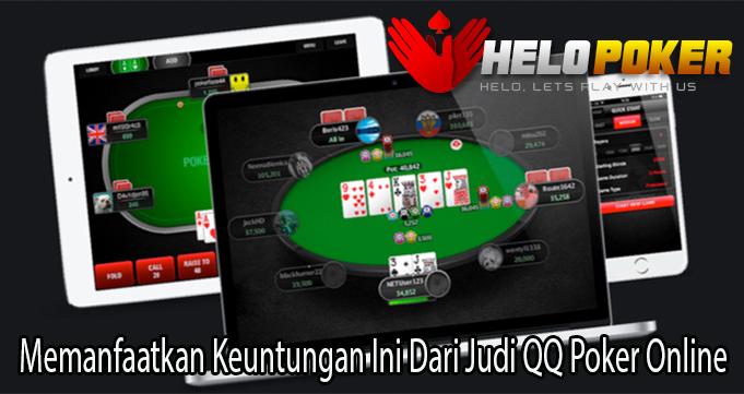Memanfaatkan Keuntungan Ini Dari Judi QQ Poker Online