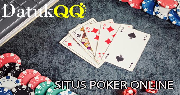 Rasakan Keuntungan Main di Situs Poker Online DatukQQ