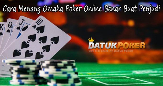 Cara Menang Omaha Poker Online Benar Buat Penjudi